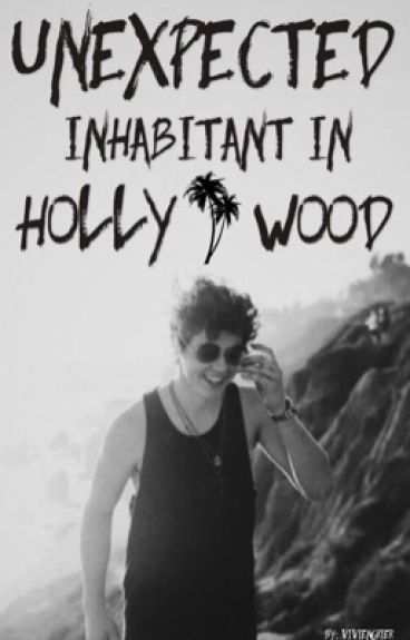 Unexpected Inhabitant In Hollywood | N.G. Fanfic.