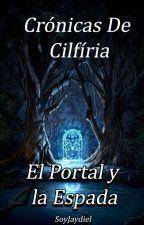 Crónicas de Cilfíria: El Portal y La Espada by SoyJaydiel