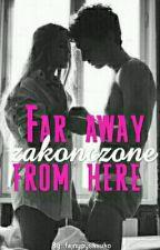 Far away from here (ZAKOŃCZONE) by fajnypysksuko