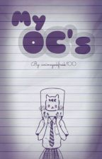 My OC's by AnimeGeekFreak100