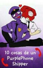10 cosas de un PurplePhone shipper by NoahLux2