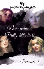 Nova geração de Pretty little liars by plloversfanfics