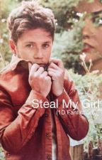 Steal My Girl (1D fanfiction)  by lucythemermaid13