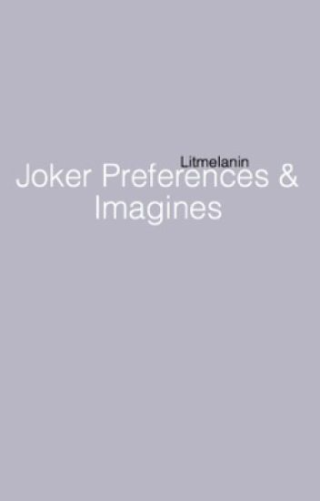Joker Imagines&Preferences