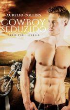 Cowboy Seduzido - Série Fox - Livro 2 by Aurelio-Smith