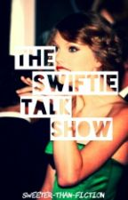 The Swiftie Talk Show by sweeter-than-fiction