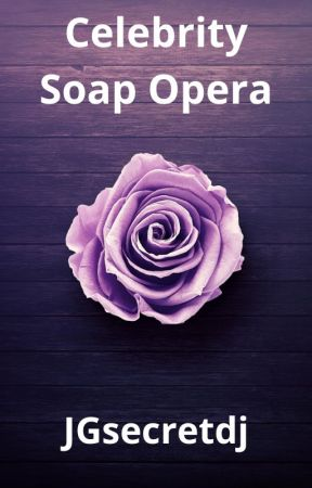 💜Celebrity Soap Opera💜 by JGsecretdj