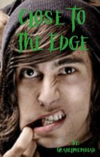 Close To The Edge (Vic Fuentes Fanfic) by Grahelpmeimdead