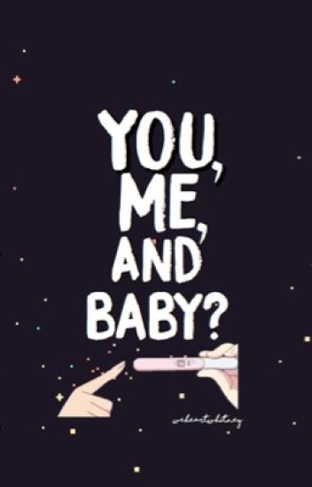 You, Me, and Baby?