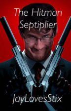 The Hitman - Septiplier {Book 1} by JayLovesStix