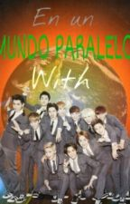 En un mundo paralelo with EXO by Nasubicchi