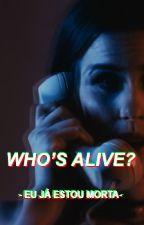 WHO'S ALIVE? - Lisa Cimorelli by blankspaceomg