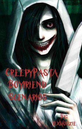 CreepyPasta Boyfriend Scenarios ^^ by Scribble_Mochi