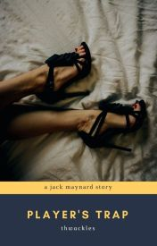 Player's Trap (Jack Maynard Fanfiction) by thwackles