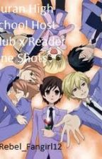 Ouran High School Host Club x Reader One Shots #Wattys2017 by Rebel_Fangirl12