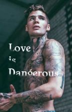 Love is Dangerous by juviafulllockser