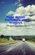 Maze Runner Prefrences and Imagines by DragonGirlWarrior11