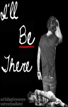 I'll Be There (Larry Stylinson Oneshot) by curlyandlubey