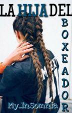 La Hija del Boxeador by My_Insomnia