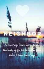 ✽Neighbor ✽ by LydiaFlowersS2