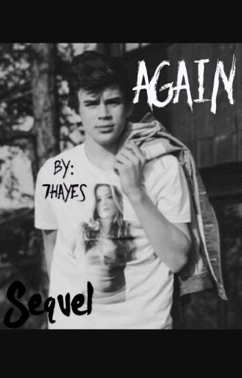 Again: Sequel to Cameron Dallas's Little Sister with a twist~H.G.