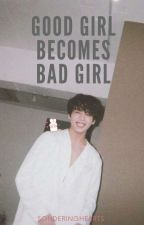 Good Girl Becomes Bad Girl (BTS Jeon Jungkook) by toastgenie
