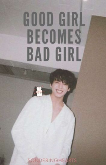 Good Girl Becomes Bad Girl | Jeon Jungkook