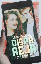 Una pareja Dispareja. by LilyAnne87