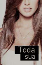 Toda Sua | ADP A&A by moriginalstories