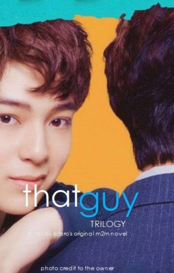 THAT GUY [M2M] BOOK 1/2/3 - COMPLETED #Wattys2016