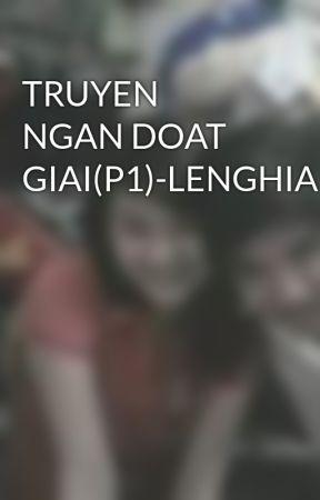 TRUYEN NGAN DOAT GIAI(P1)-LENGHIABK05 by lenghiabk05