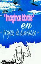 Imaginas ( BBRAE) by masky_girlfriend
