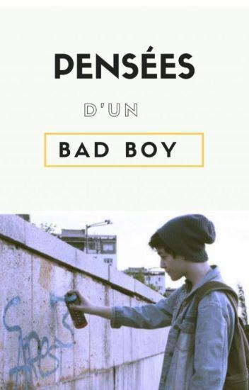 Pensées d'un bad boy