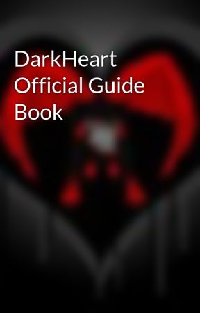 DarkHeart Official Guide Book by DarkHeartWolfPack
