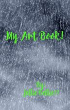 My Art Book! (BEWARE) by JellieBellie17
