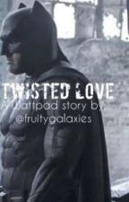 Twisted Love (Batman X Harley Quinn) by fruitygalaxies