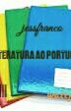 Da Literatura ao português  by Jessribeiro_