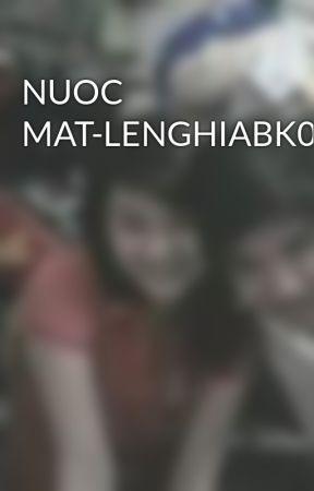 NUOC MAT-LENGHIABK05 by lenghiabk05