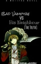 Bad Vampire Vs His Neighbour #3 [THE TRUTH] by wong_anim