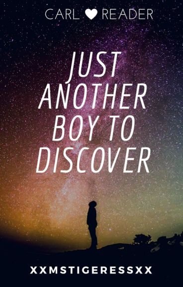 TWD: Just Another Boy to Discover (Carl x Reader)