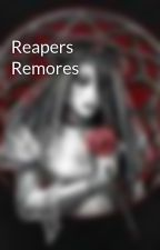 Reapers Remores by ResurrectingLexi