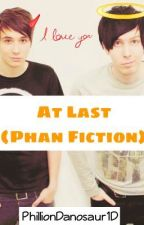 At Last (Phan Fiction <3) by philliondanosaur1d