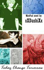 Today Change Tomorrow || Ninjago by XxDashixX