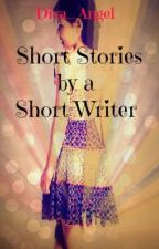 Short Stories by a Short Writer by Diva_angel