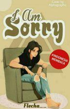I Aм Sorry by Lisa_235