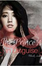 The Princess in Disguise(UNEDITED)(COMPLETED) by novalangelica8