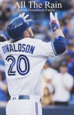 All The Rain // Josh Donaldson by cleoenglishh