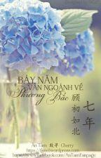 Bảy Năm Vẫn Ngoảnh Về Phương Bắc ( 2 ) 七年顾初如北 by XukaDang