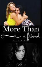 Mais que uma amiga {Camren} by Cu_Arrombado