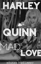 Harley Quinn Mad Love by xSunshineSimmer